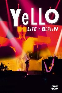 Cover Yello - Live In Berlin [DVD]